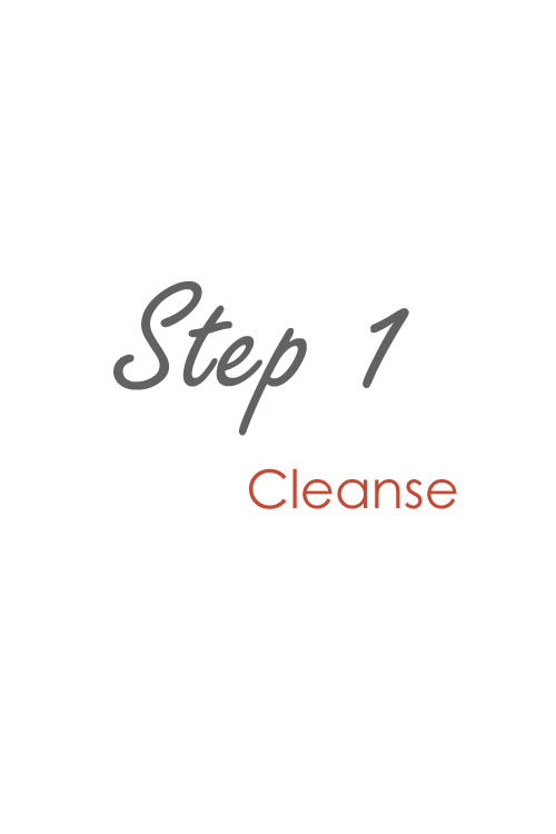 step 1 cleanse